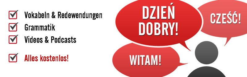 Polnische Vokabeln & Redewendungen, Grammatik, Videos & Podcasts - alles kostenlos bei Mówić po polsku!